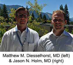 Matthew M. Diesselhorst, MD (right) & Jason N. Holm, MD (left)